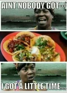 8d43bfb08b8b52ba0858417163488e88 taco time mexicans be like pin by carmen bautista on taco memes pinterest memes