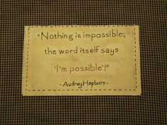"""Nothing is Impossible"" designed and stitched by Yesterday Once More Primitives."