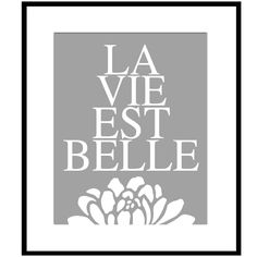 La Vie Est Belle II - 8x10 Floral Print with French Quote - Gray, Pale Pink, and More. $20.00, via Etsy.
