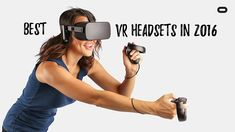 The Best VR(Virtual Reality) Gaming Headsets of 2016 - Virtual Reality hotspot
