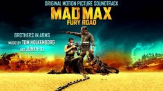 Mad Max: Fury Road (Original Soundtrack) Brothers In Arms - Junkie XL