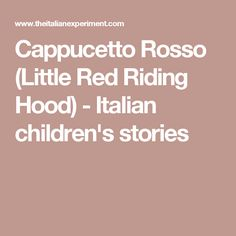 Cappucetto Rosso (Little Red Riding Hood) - Italian children's stories