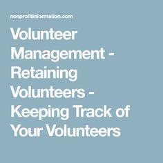 Volunteer Management - Retaining Volunteers - Keeping Track of Your Volunteers Volunteer Management, Non Profit, Comebacks, Volunteers, Track, Sams, Ministry, Runway, Truck