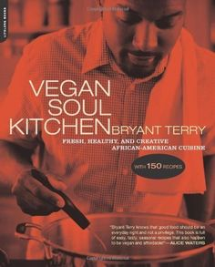 Vegan Soul Kitchen: Fresh, Healthy, and Creative African-American Cuisine by Bryant Terry, http://www.amazon.com/dp/B003OBZODK/ref=cm_sw_r_pi_dp_mGpJrb1ZN2ZQ5
