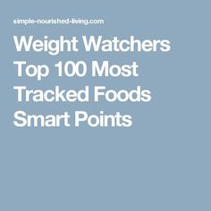 Weight Watchers Top 100 Most Tracked Foods Smart Points