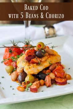 Baked Cod with 5 Beans and Chorizo  - If you're trying to eat more fish, this baked cod recipe is a delicious way to do it because it balances healthy fish and beans with spicy, flavourful chorizo sausage.