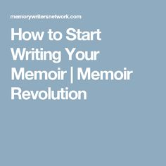 How to Start Writing Your Memoir Memoir Revolution Autobiography Writing, Memoir Writing, Writing Advice, Start Writing, Writing Resources, Blog Writing, Writing A Book, Creative Writing, Teaching Writing