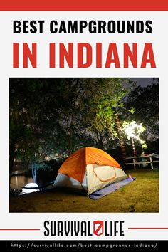 Head to the best campgrounds in Indiana and take a break from the city while exercising your camping skills! #Indiana #campgrounds #camping #campfire #camp #outdoor #survival #preparedness #survivallife
