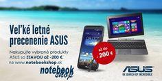 Veľké letné precenenie ASUS - Nakupujte vybrané notebooky a tablety ASUS so zľavou až 200 €.