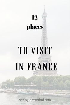 France places to see | France bucket list | France destinations | Places to visit in France