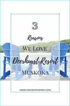 3 Reasons We Love Deerhurst Resort Muskoka | House of Kerrs | Travel Canada | Canada 150 | Family Resorts Ontario | Travel the North