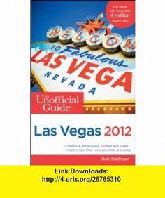 The Unofficial Guide to Las Vegas 2012 (Unofficial Guides) (9781118012307) Bob Sehlinger, Menasha Ridge, Deke Castleman, Muriel Stevens , ISBN-10: 1118012305  , ISBN-13: 978-1118012307 ,  , tutorials , pdf , ebook , torrent , downloads , rapidshare , filesonic , hotfile , megaupload , fileserve