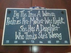 """Ain't this the truth? Wish my mom were here to tell me """"I told you so."""""""
