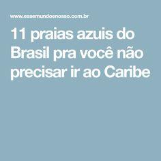 11 praias azuis do Brasil pra você não precisar ir ao Caribe