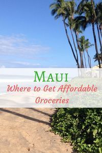 Just because you are in Maui doesn't mean you have to spend a fortune on groceries. Find out where to grocery shop locally and save money during your Maui Hawaii vacation.