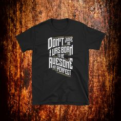 Items similar to Don't Judge Me I Was Born To Be Awesome Not Perfect Gym Tank Tops, Workout Tank Tops, Don't Judge Me, Vintage Shirts, Cool Shirts, Thats Not My, Typography, T Shirts For Women, Stylish