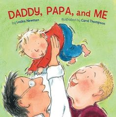 Daddy, Papa, and Me. Daddy & Papa use loving family activities to teach and play with their child in these board books. New Parents, The Book, Childrens Books, My Books, Reading Books, Kids, Kiss Goodnight, Bath Time, Picture Books