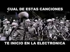 ¿CUAL DE ESTAS CANCIONES TE INICIO EN LA MÚSICA ELECTRÓNICA? - YouTube