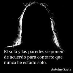Antoine Saeta, Frases, quotes, poesía, poema, poeta, escritor, amor, romanticismo, verso, versos, soledad.