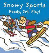 Snowy sports: Ready, set, play! by Per-Henrik Gürth.