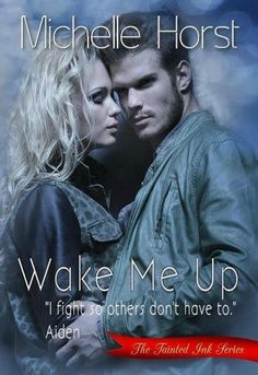 Wake Me Up (The Tainted Ink Series) by Michelle Horst #Review #TBE    Twenty-two-year old Emma runs from a devastating life. Wanting to escape her demons with the help of her crazy friend Chloe, she travels halfway... , Kelly , http://thebookenthusiast.net/wake-me-up-the-tainted-ink-series-by-michelle-horst-review-tbe/ ,  #MichelleHorst #TheTaintedInkSeries #WakeMeUp