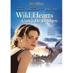 "Wild Hearts Can't Be Broken - ""The captivating real-life story of a girl who dared to live her dream."""