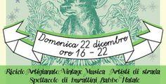 22 dic. Le Salon Bizarre - Christmas Street Market. Spazio espositivo dedicato all'artigianato, al riciclo, al vintage,vi sorprendera' con un'edizione natalizia in strada. Location: Via Roma.
