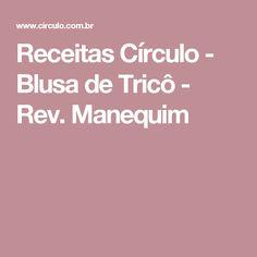 Receitas Círculo - Blusa de Tricô - Rev. Manequim