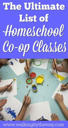 The Ultimate List of Homeschool Co-op Classes from Walking by the Way