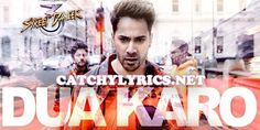 Dua Karo Lyrics from Street Dancer is latest song ft Varun Dhawan, Shraddha Kapoor. It is sung by Arijit Singh, Bohemia and Sachin-Jigar and written by Priya New Lyrics, Song Lyrics, Saddest Songs, Best Songs, Piano Notes For Beginners, Song Notes, 3d Video, Varun Dhawan, Easy Piano