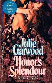 """any early Julie Garwood especially this one """"Honor's Splendour""""...."""