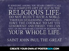 St. John Paul II - Religious life- I LOVE this quote!!!