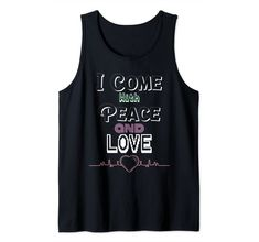 Amazon.com: I Come With Peace and Love Tank Top: Clothing