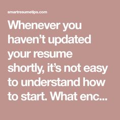 Whenever you haven't updated your resume shortly, it's not easy to understand how to start. What encounters and accomplishments in the event you include for that jobs you have your skills on?…