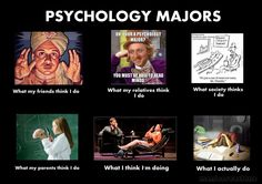 psychology majors. True. For some strange reason people think that I can read their minds?