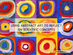 Abstract Art and Science--how we express ourselves