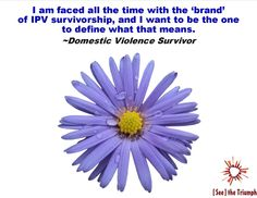 """I want to be the one to define what that means"" ~ Domestic violence survivor #seethetriumph"