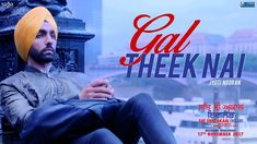 Gal Theek Nai is the new track from Sat Shri Akaal England movie sung by Jyoti Nooran.