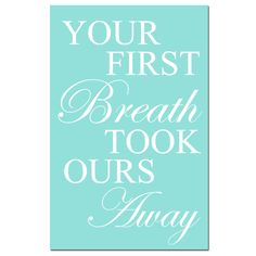 Your First Breath Took Ours Away - 11 x 17 Print - Modern Nursery Decor - Aqua, Pink, Gray, Yellow, and More