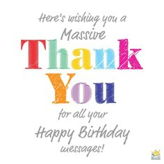 Thank You Status Updates for Birthday Wishes Birthdays thank you for birthday wishes Thank You Quotes For Birthday, Happy Birthday Wishes For A Friend, Happy Wishes, Birthday Wishes Quotes, Happy Birthday Images, Happy Birthday Greetings, Birthday Messages, Thanks Messages, Birthday Congratulations