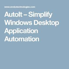 AutoIt – Simplify Windows Desktop Application Automation
