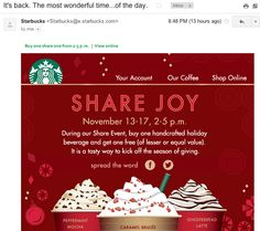 Ch. 14- Combination of Direct Marketing and Sales Promotion. Starbucks sent emails (direct communication) to its target consumers (such as myself) in order to generate a transaction (going to buy the new seasonal drinks). The buy one get one sales promotion is an extremely effective way to generate sales, with the book citing that 72% of adults have responded to a BOGO offer.
