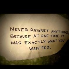 No regrets...