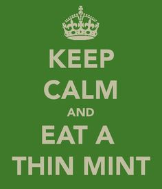 #GIRL SCOUT COOKIES #THIN MINTS #KEEP CALM Go Day Feb. 9th, 2014 www.ilovecookies.org