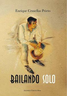 """Baúl de letras: """" Bailando solo"""". Poesías Enrique Crusellas"""