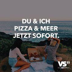 Du & Ich. Pizza & Meer. Jetzt sofort.