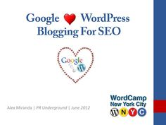 Google love WOrdpress blogging for SEO Presentation
