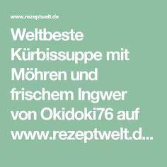Weltbeste Kürbissuppe mit Möhren und frischem Ingwer von Okidoki76 auf www.rezeptwelt.de, der Thermomix ® Community