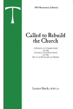 Called to Rebuild the Church: A Spiritual Commentary on the General Constitutions of the Secular Franciscan Order