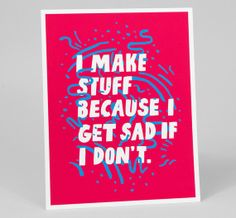 I Make Stuff Because I Get Sad If I Don't Linda Bauwin CARD-iologist  Helping you create cards from the heart.